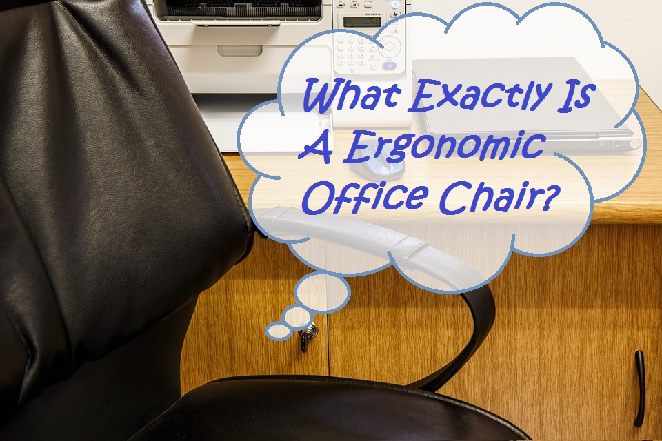 What Is A Ergonomic Office Chair
